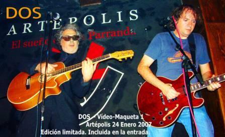 DOS en concierto Miércoles 24 Enero - 21,30h Sala Artepolis
