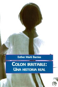 """Colon Irritable, una historia real"" Esther Martí Barrios"