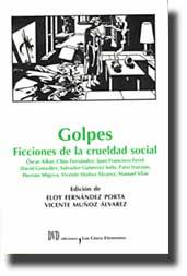 """""""GOLPES. FICCIONES DE LA CRUELDAD SOCIAL"""""""